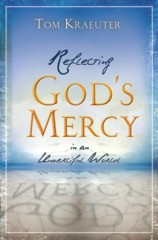 Reflecting God's Mercy in an Unmerciful World