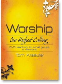 Worship: Our Highest Calling